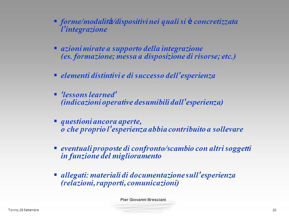 Pier Giovanni Bresciani Torino, 26 Settembre20 forme/modalit à /dispositivi nei quali si è concretizzata l integrazione azioni mirate a supporto della