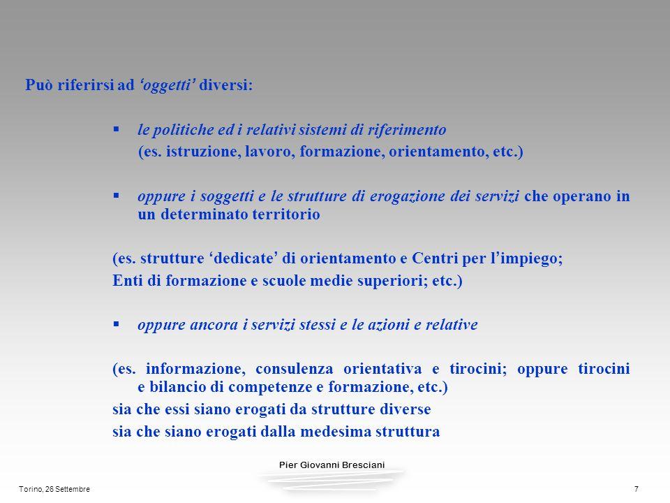 Pier Giovanni Bresciani Torino, 26 Settembre7 Può riferirsi ad oggetti diversi: le politiche ed i relativi sistemi di riferimento (es. istruzione, lav