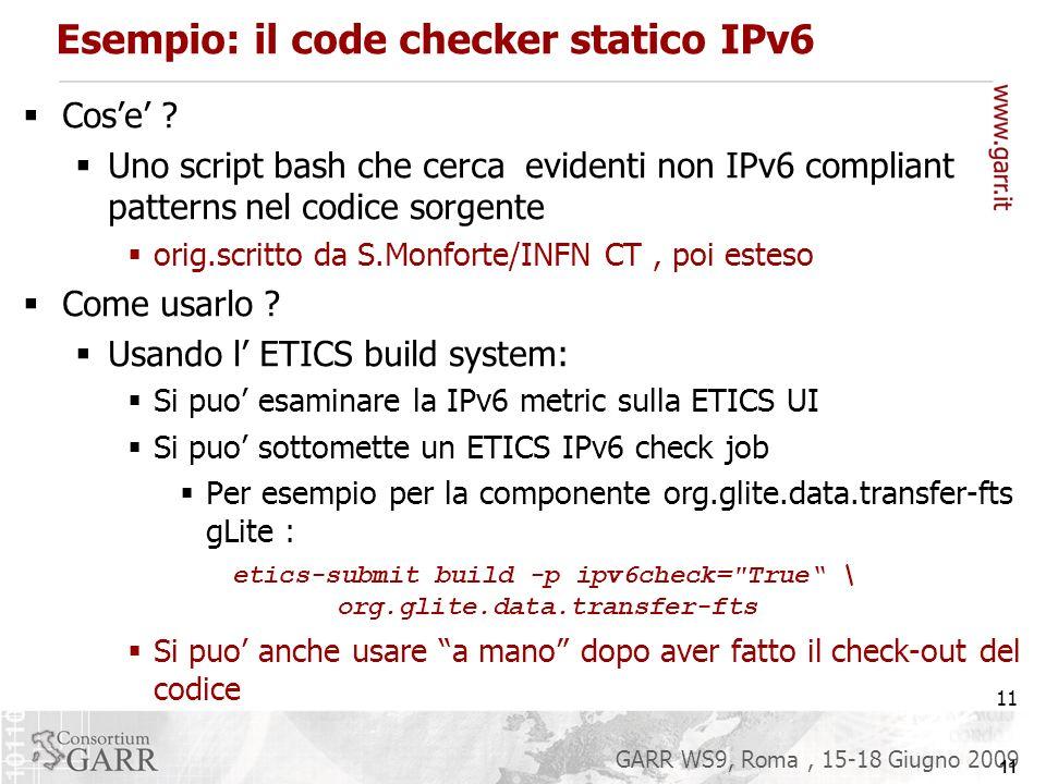 11 GARR WS9, Roma, 15-18 Giugno 2009 Esempio: il code checker statico IPv6 Cose .