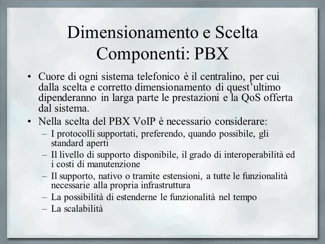 Dimensionamento e Scelta Componenti: PBX Cuore di ogni sistema telefonico è il centralino, per cui dalla scelta e corretto dimensionamento di questult