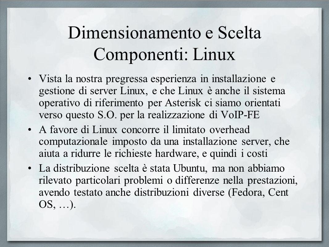 Dimensionamento e Scelta Componenti: Linux Vista la nostra pregressa esperienza in installazione e gestione di server Linux, e che Linux è anche il si