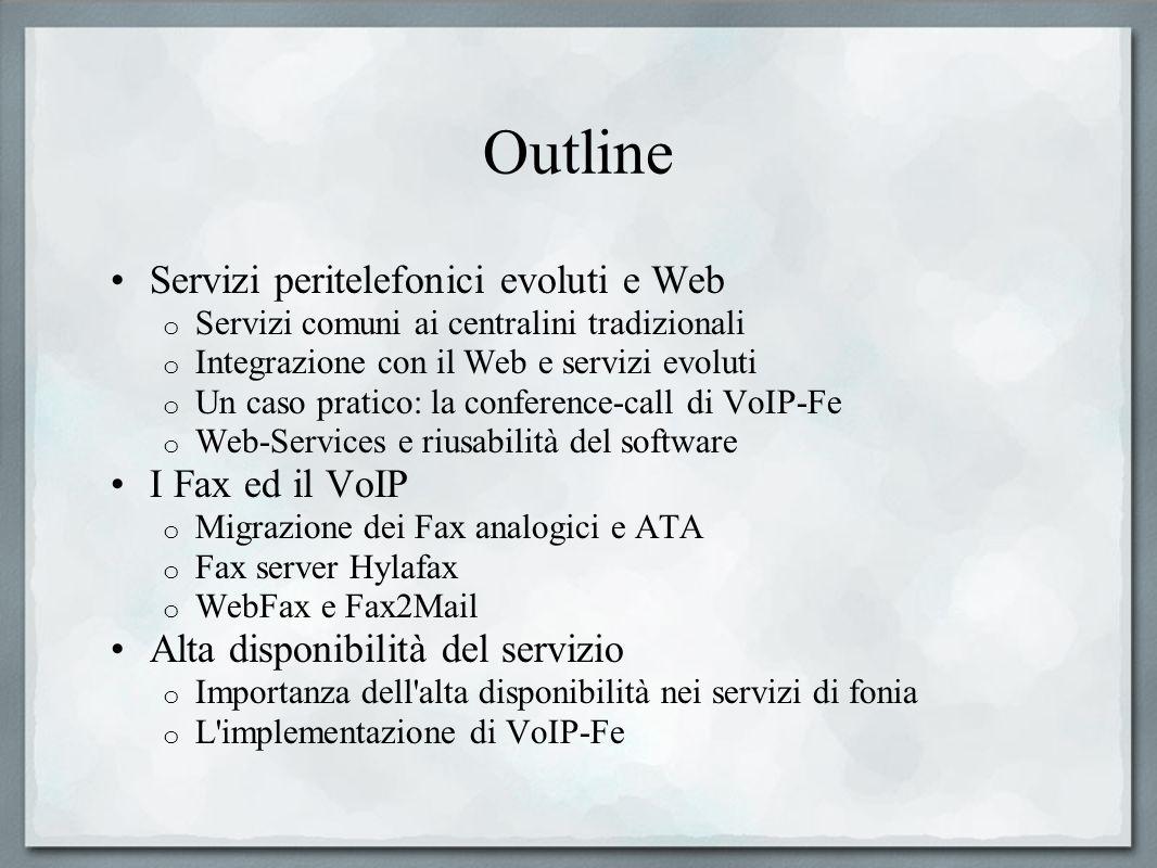 Outline Servizi peritelefonici evoluti e Web o Servizi comuni ai centralini tradizionali o Integrazione con il Web e servizi evoluti o Un caso pratico