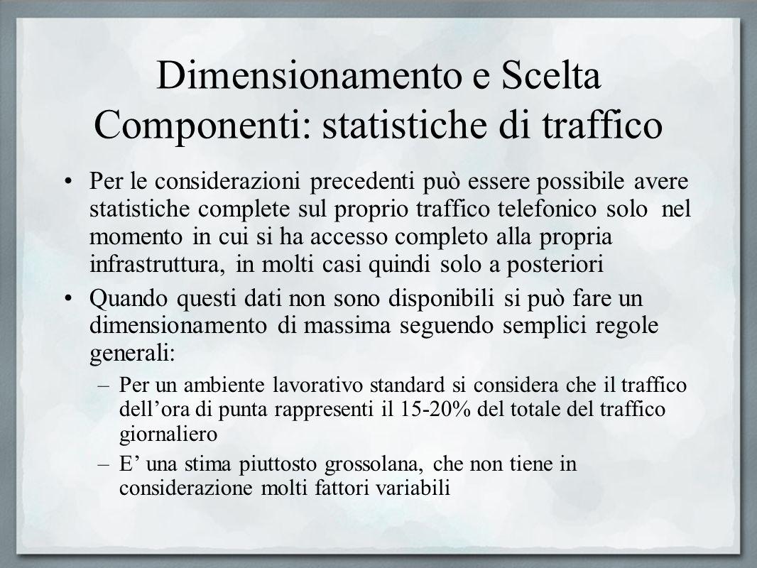 Dimensionamento e Scelta Componenti: statistiche di traffico Per le considerazioni precedenti può essere possibile avere statistiche complete sul prop