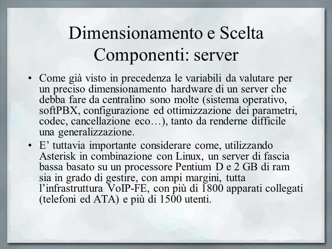 Dimensionamento e Scelta Componenti: server Come già visto in precedenza le variabili da valutare per un preciso dimensionamento hardware di un server