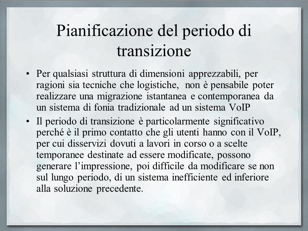 Pianificazione del periodo di transizione Per qualsiasi struttura di dimensioni apprezzabili, per ragioni sia tecniche che logistiche, non è pensabile