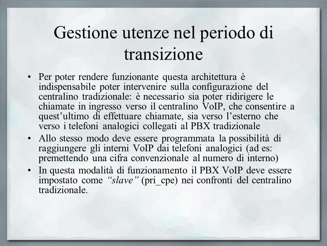 Gestione utenze nel periodo di transizione Per poter rendere funzionante questa architettura è indispensabile poter intervenire sulla configurazione d