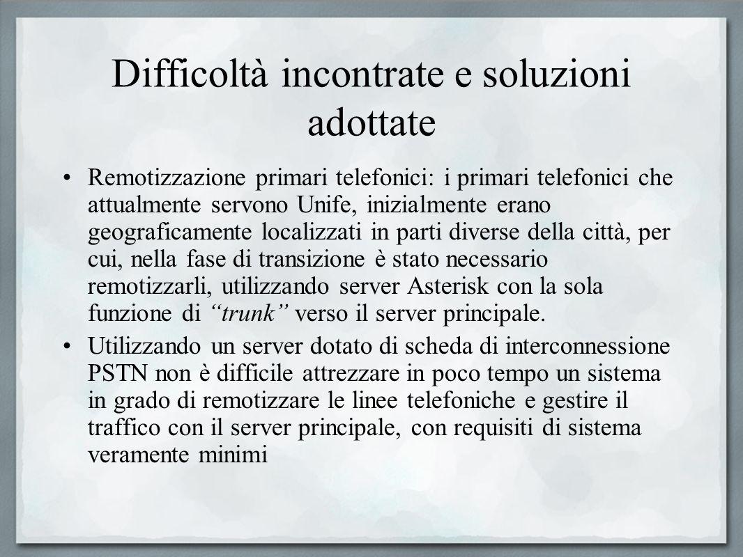 Difficoltà incontrate e soluzioni adottate Remotizzazione primari telefonici: i primari telefonici che attualmente servono Unife, inizialmente erano g