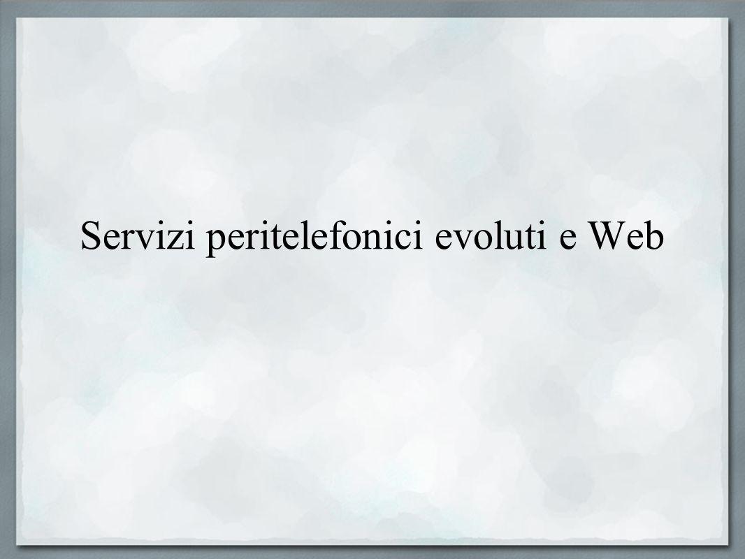 Servizi peritelefonici evoluti e Web