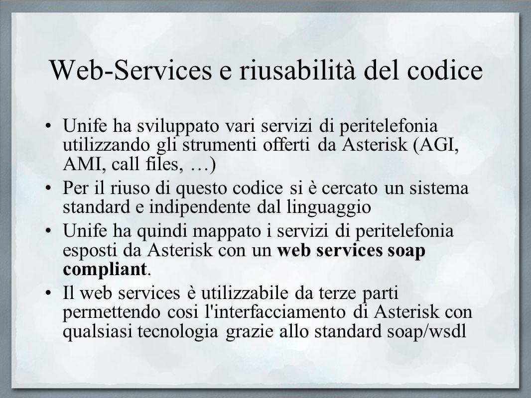Web-Services e riusabilità del codice Unife ha sviluppato vari servizi di peritelefonia utilizzando gli strumenti offerti da Asterisk (AGI, AMI, call