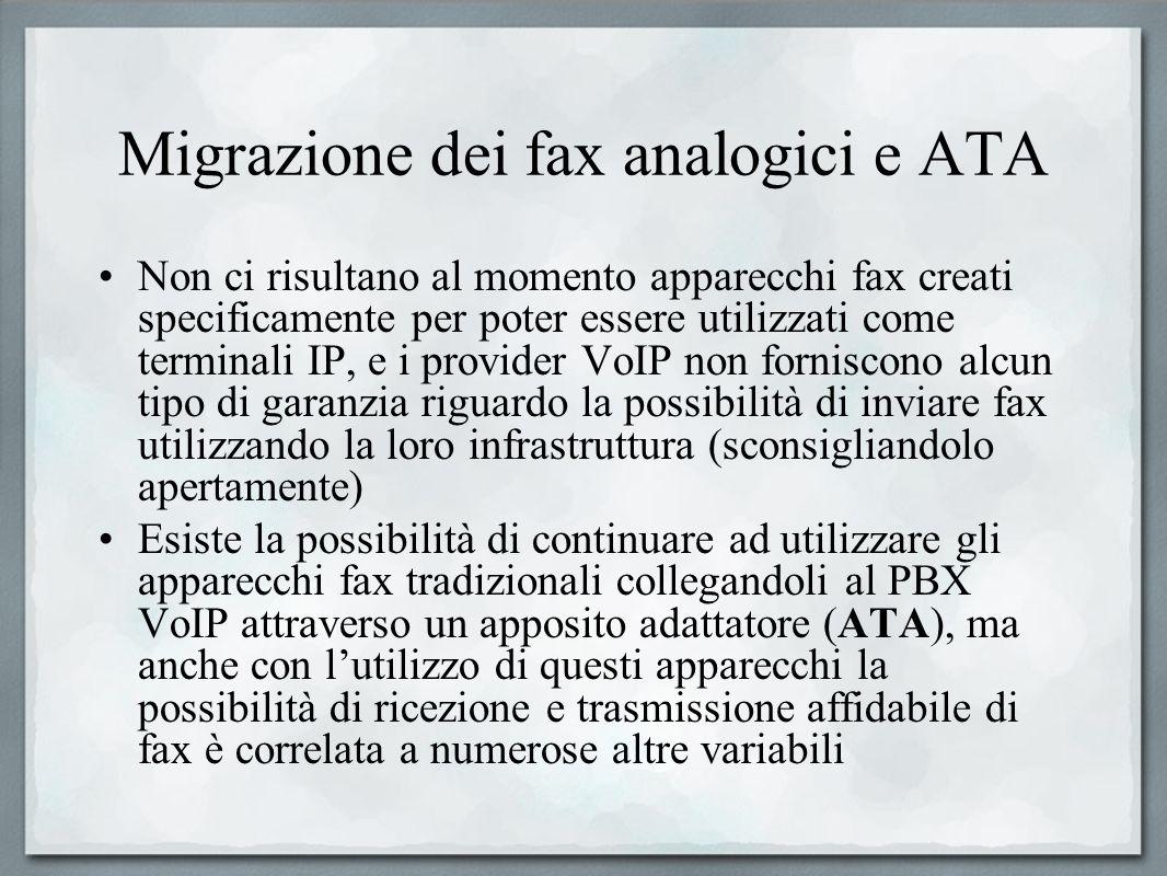 Migrazione dei fax analogici e ATA Non ci risultano al momento apparecchi fax creati specificamente per poter essere utilizzati come terminali IP, e i