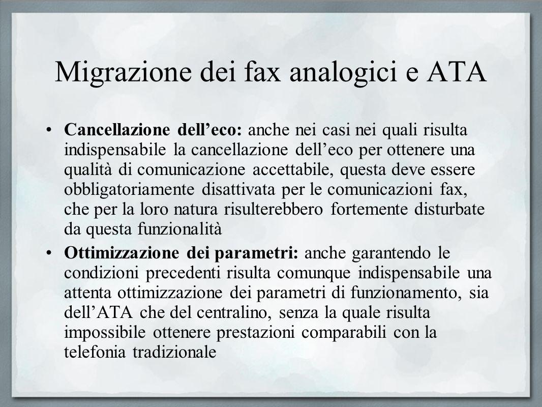 Migrazione dei fax analogici e ATA Cancellazione delleco: anche nei casi nei quali risulta indispensabile la cancellazione delleco per ottenere una qu