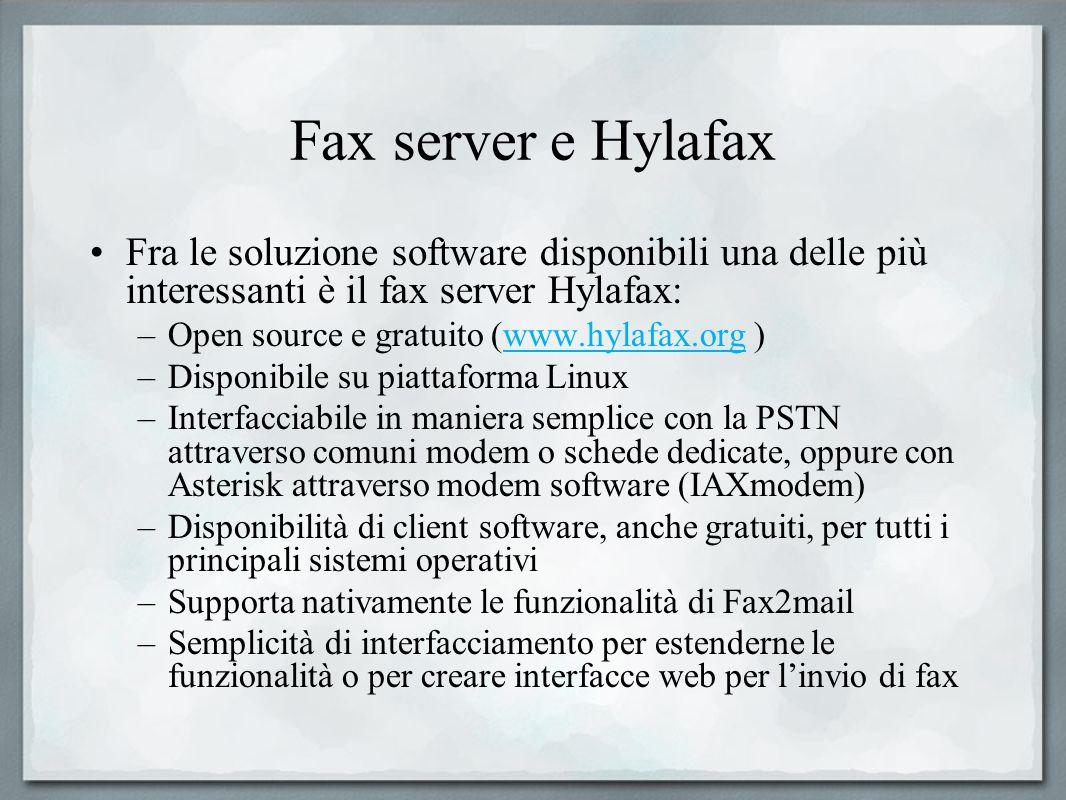 Fax server e Hylafax Fra le soluzione software disponibili una delle più interessanti è il fax server Hylafax: –Open source e gratuito (www.hylafax.or