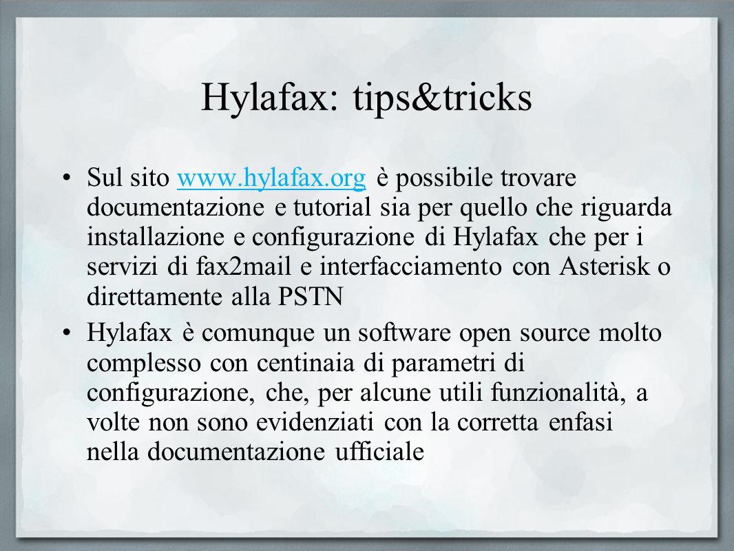 Hylafax: tips&tricks Sul sito www.hylafax.org è possibile trovare documentazione e tutorial sia per quello che riguarda installazione e configurazione