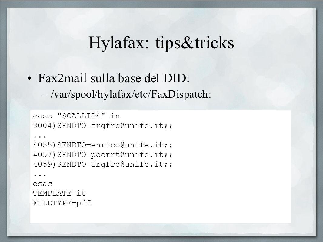 Hylafax: tips&tricks Fax2mail sulla base del DID: –/var/spool/hylafax/etc/FaxDispatch: case