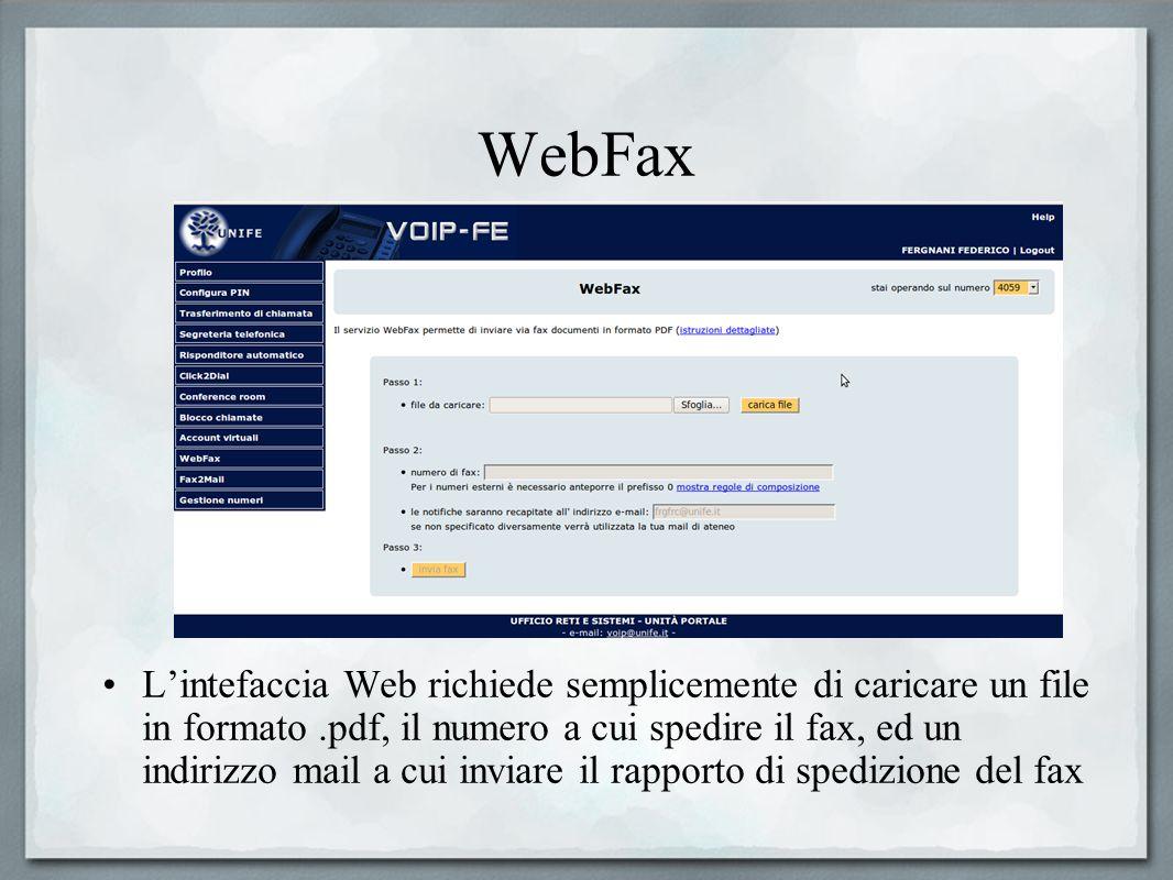 WebFax Lintefaccia Web richiede semplicemente di caricare un file in formato.pdf, il numero a cui spedire il fax, ed un indirizzo mail a cui inviare i