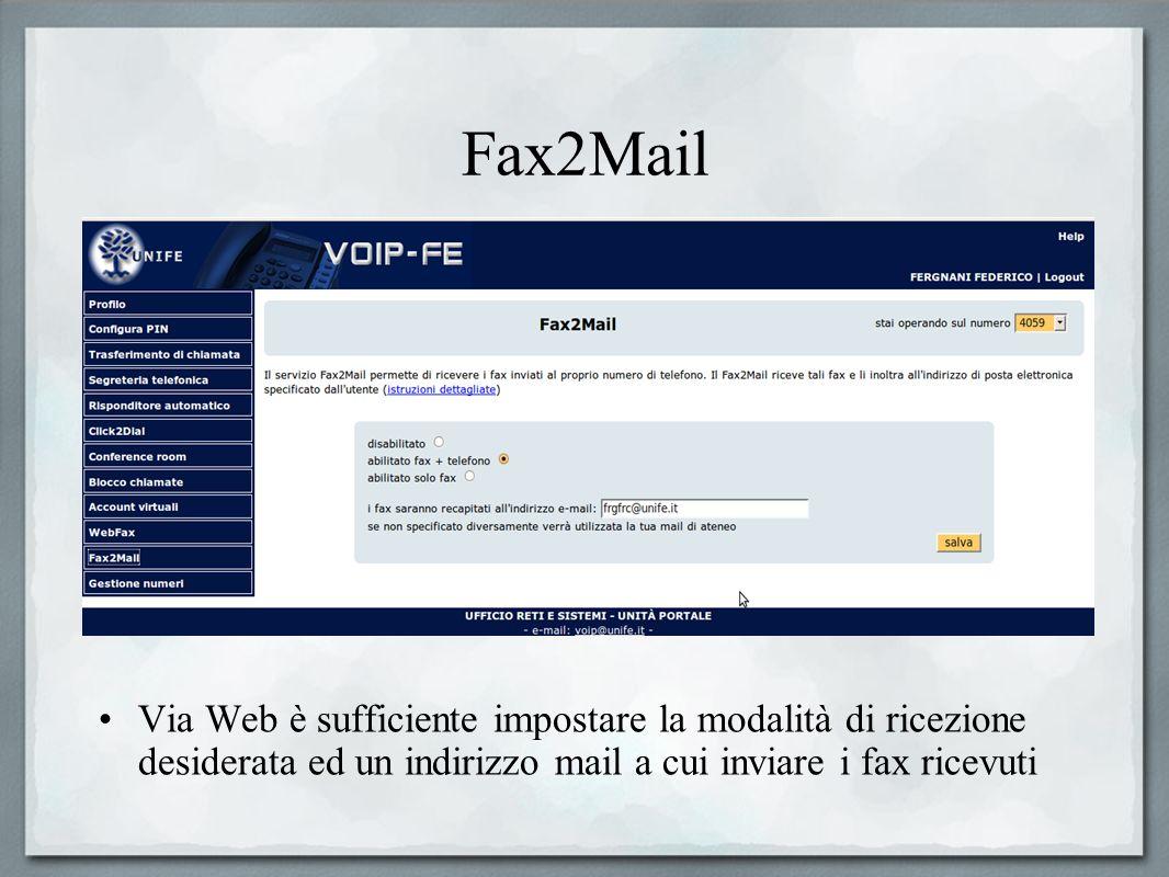 Fax2Mail Via Web è sufficiente impostare la modalità di ricezione desiderata ed un indirizzo mail a cui inviare i fax ricevuti