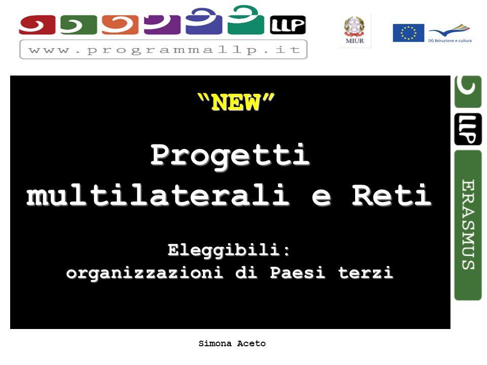 Simona Aceto NEW Progetti multilaterali e Reti Eleggibili: organizzazioni di Paesi terzi