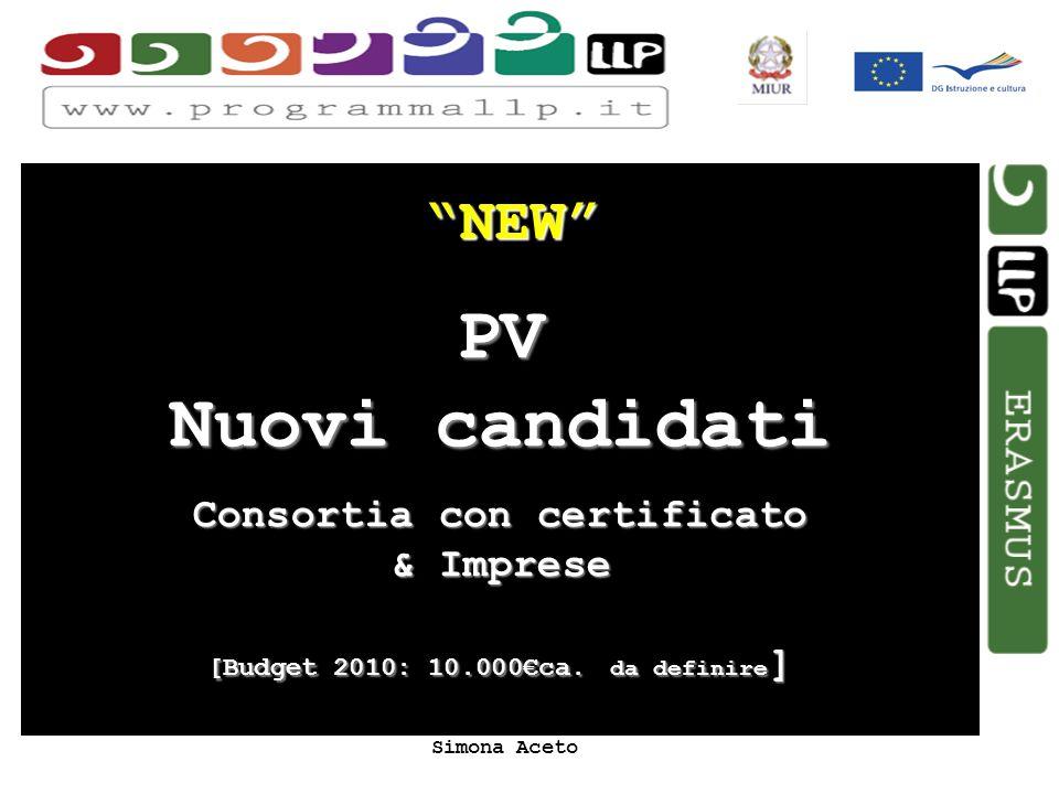 Simona Aceto NEW PV Nuovi candidati Consortia con certificato & Imprese [Budget 2010: 10.000ca. da definire ]