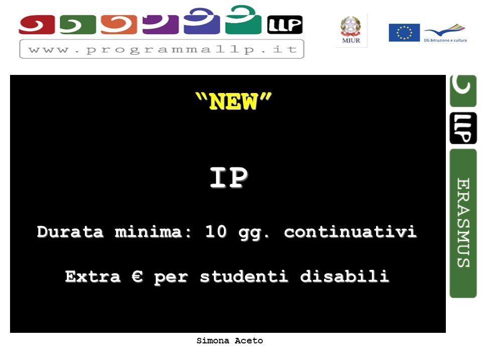 Simona Aceto NEW IP Durata minima: 10 gg. continuativi Extra per studenti disabili