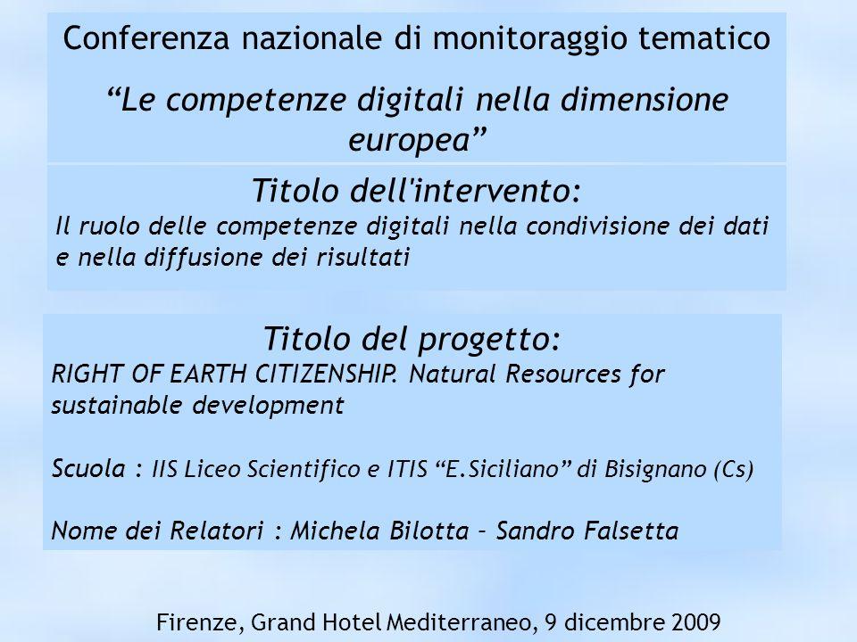 Nome del Relatore: Sandro Falsetta Firenze, Grand Hotel Mediterraneo, 9 dicembre 2009 Conferenza nazionale di monitoraggio tematico Le competenze digi