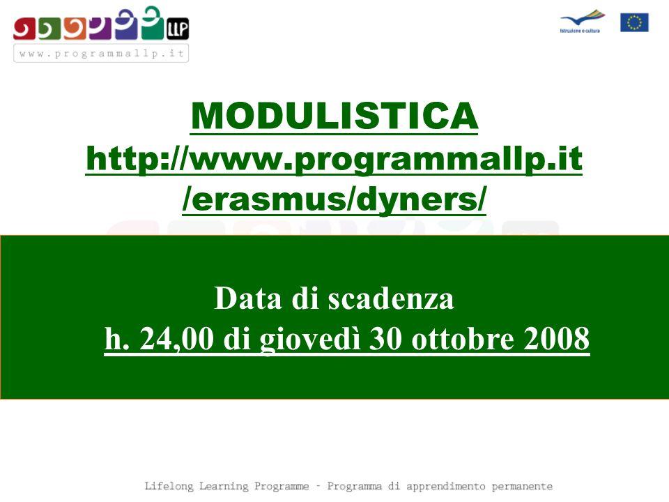 MODULISTICA http://www.programmallp.it /erasmus/dyners/ Data di scadenza h. 24,00 di giovedì 30 ottobre 2008