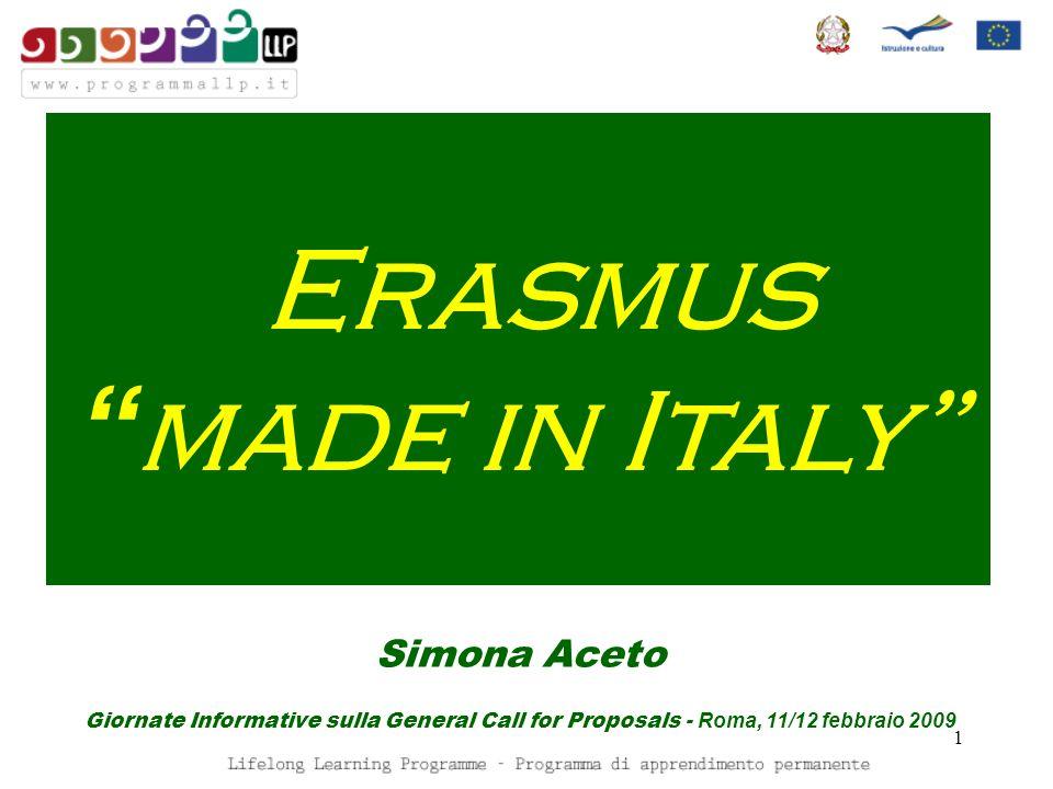 1 Erasmus made in Italy Simona Aceto Giornate Informative sulla General Call for Proposals - Roma, 11/12 febbraio 2009