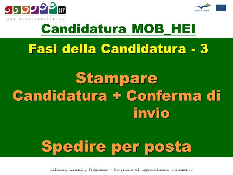 Candidatura MOB_HEI Stampare Candidatura + Conferma di invio Spedire per posta Fasi della Candidatura - 3