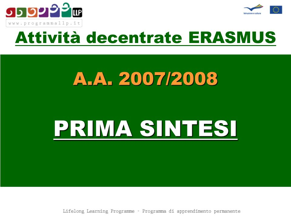 A.A. 2007/2008 PRIMA SINTESI Attività decentrate ERASMUS
