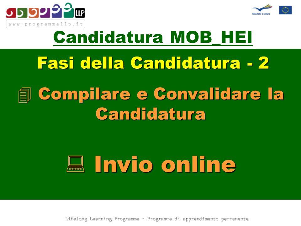 Candidatura MOB_HEI Compilare e Convalidare la Candidatura Invio online Fasi della Candidatura - 2