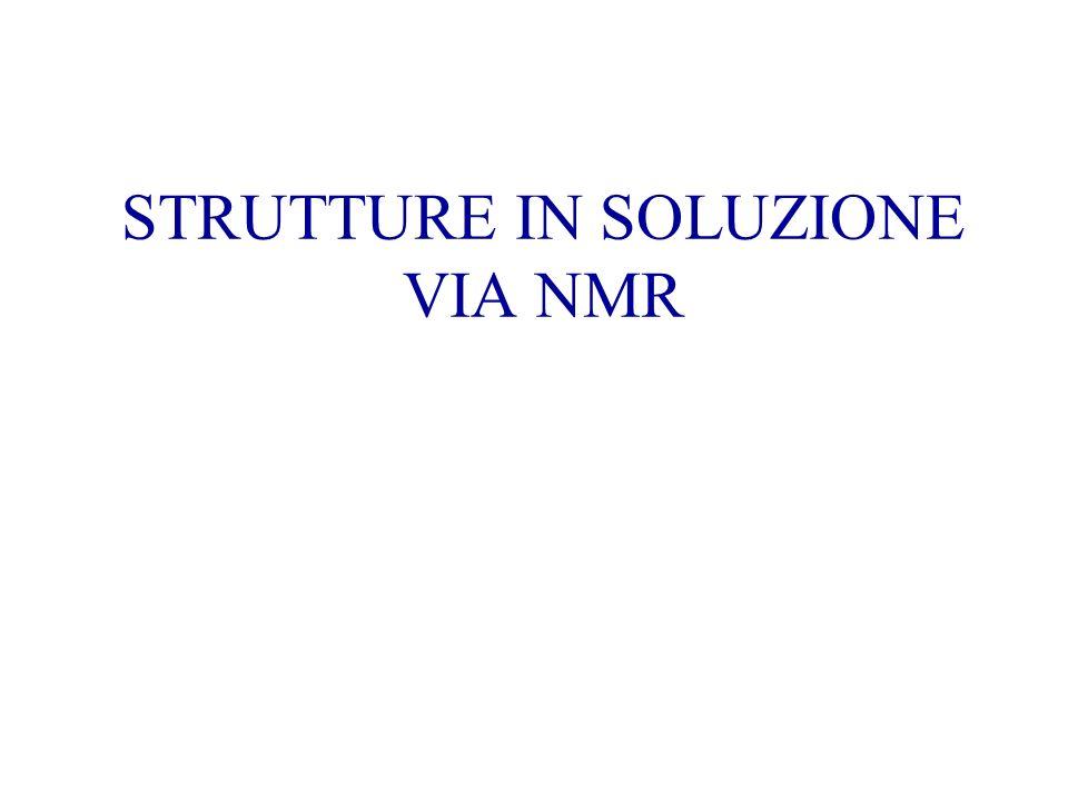 STRUTTURE IN SOLUZIONE VIA NMR