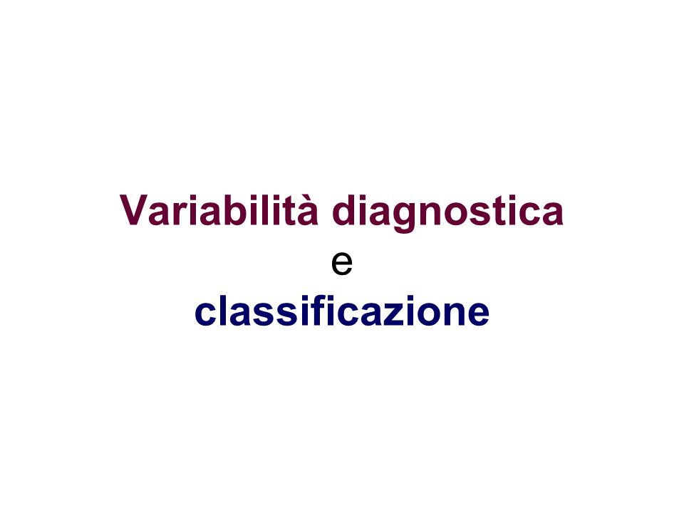 Variabilità diagnostica e classificazione