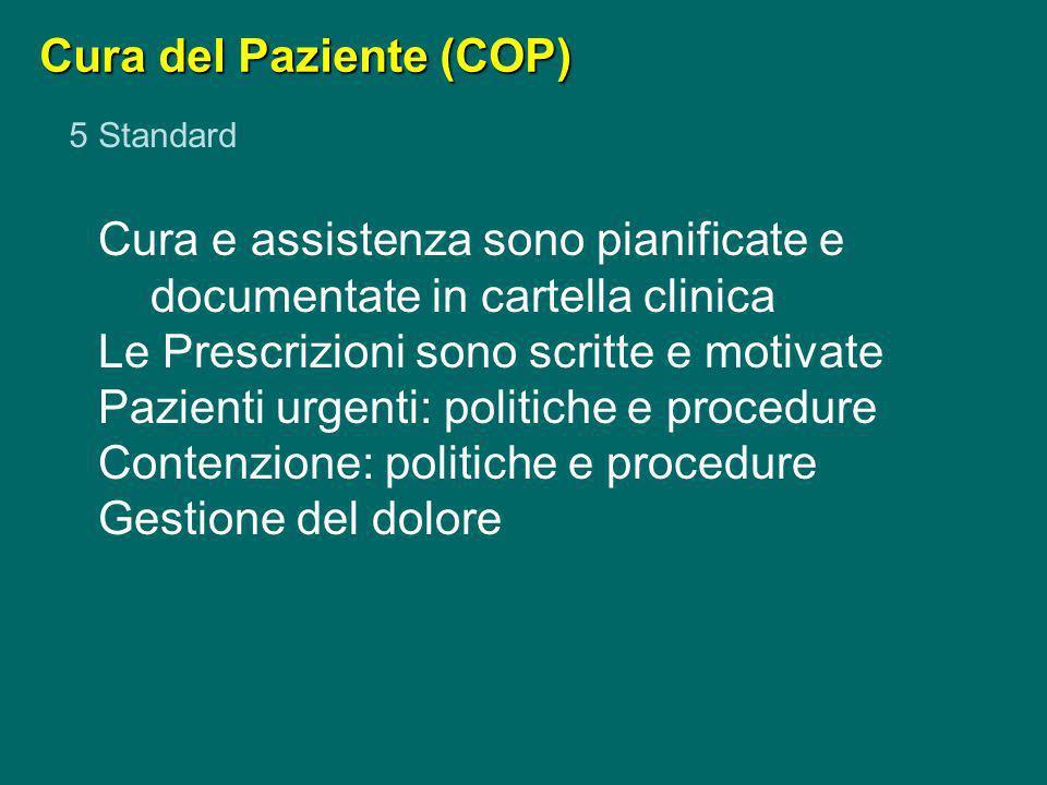 COP 2 Integrazione e coordinamento delle cure I risultati di ogni meeting sul piano di cura del paziente o altre discussione tra collaboratori relativamente ad esso devono essere riportate in cartella clinica.