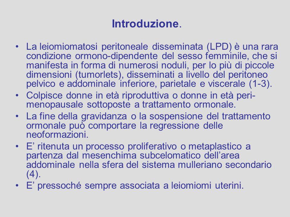 La leiomiomatosi peritoneale disseminata (LPD) è una rara condizione ormono-dipendente del sesso femminile, che si manifesta in forma di numerosi nodu