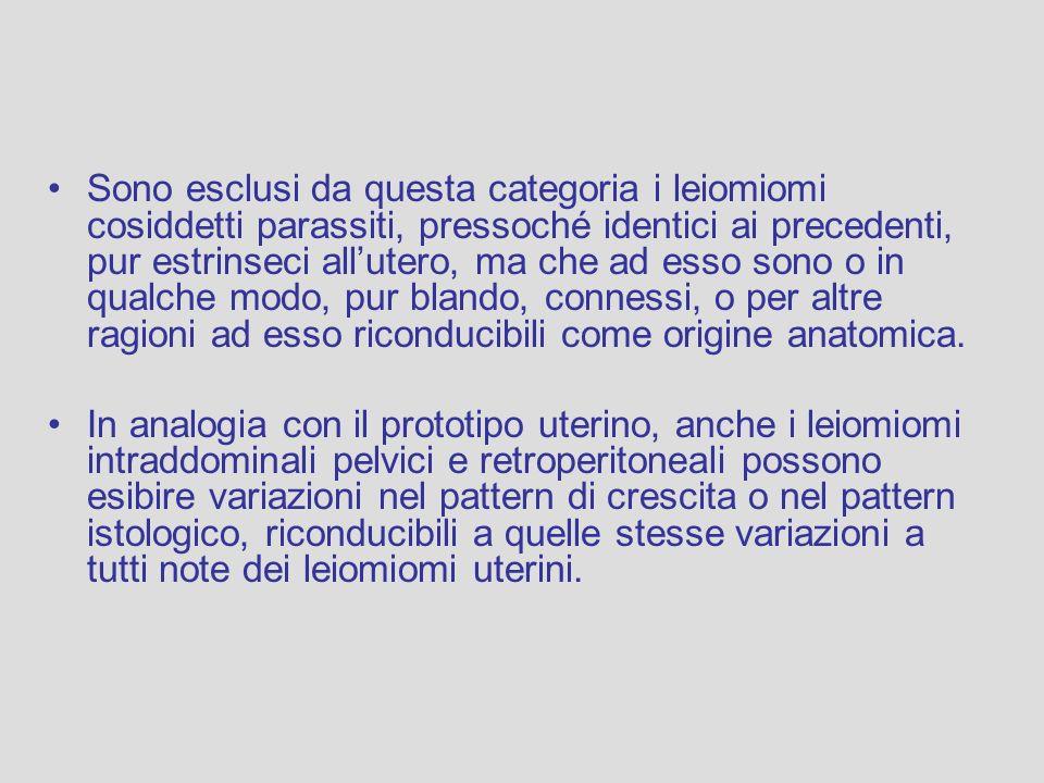 Il leiomioma retroperitoneale, particolarmente quello pelvico, si ritiene insorgere da tessuto muscolare liscio, ormono-sensibile, che secondo noi (è plausibile e ovvio pensarlo) coincide con il tessuto muscolare liscio connesso al mesenchima subcelomatico nella sfera del sistema mulleriano secondario (da cui possono nascere anche altre lesioni mesenchimali (es.