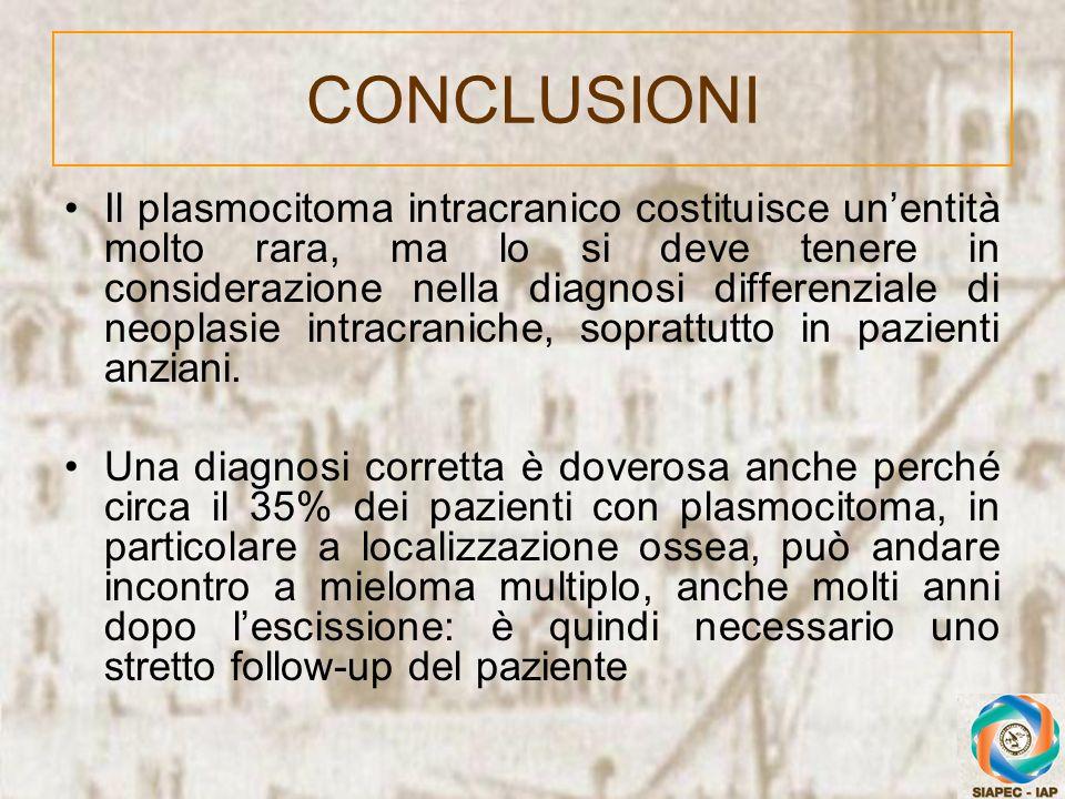 Il plasmocitoma intracranico costituisce unentità molto rara, ma lo si deve tenere in considerazione nella diagnosi differenziale di neoplasie intracr