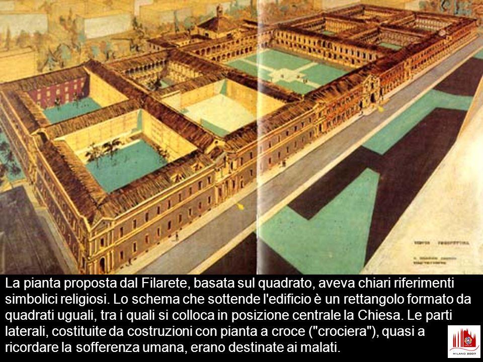 La pianta proposta dal Filarete, basata sul quadrato, aveva chiari riferimenti simbolici religiosi. Lo schema che sottende l'edificio è un rettangolo
