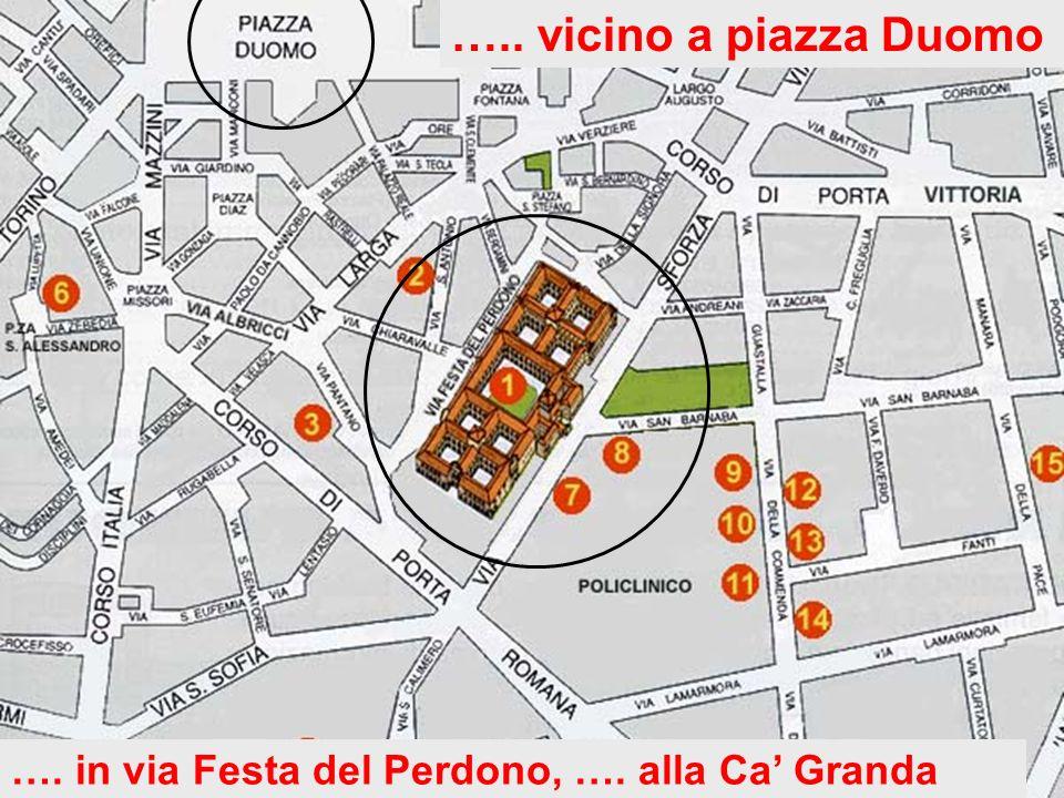 Il nome della Ca Granda, ovvero dello Spedale dei Poveri, sottolinea le sue grandi proporzioni rispetto alle dimensioni della città, negli anni in cui fu costruita.