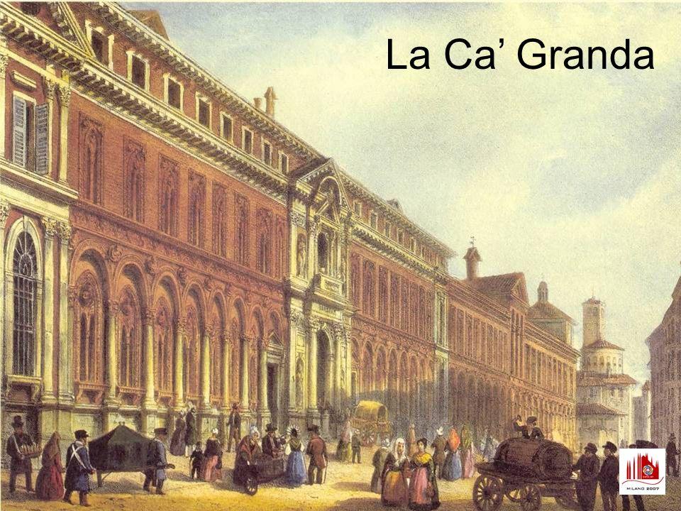 La Ca Granda fu fatta costruire da Francesco Sforza nel 1453 per dotare la città di Milano di una moderna istituzione, simile allo Spedale degli Innocenti di Firenze.
