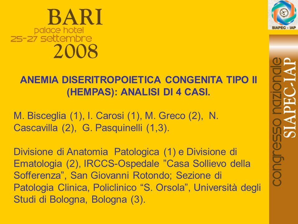 ANEMIA DISERITROPOIETICA CONGENITA TIPO II (HEMPAS): ANALISI DI 4 CASI.