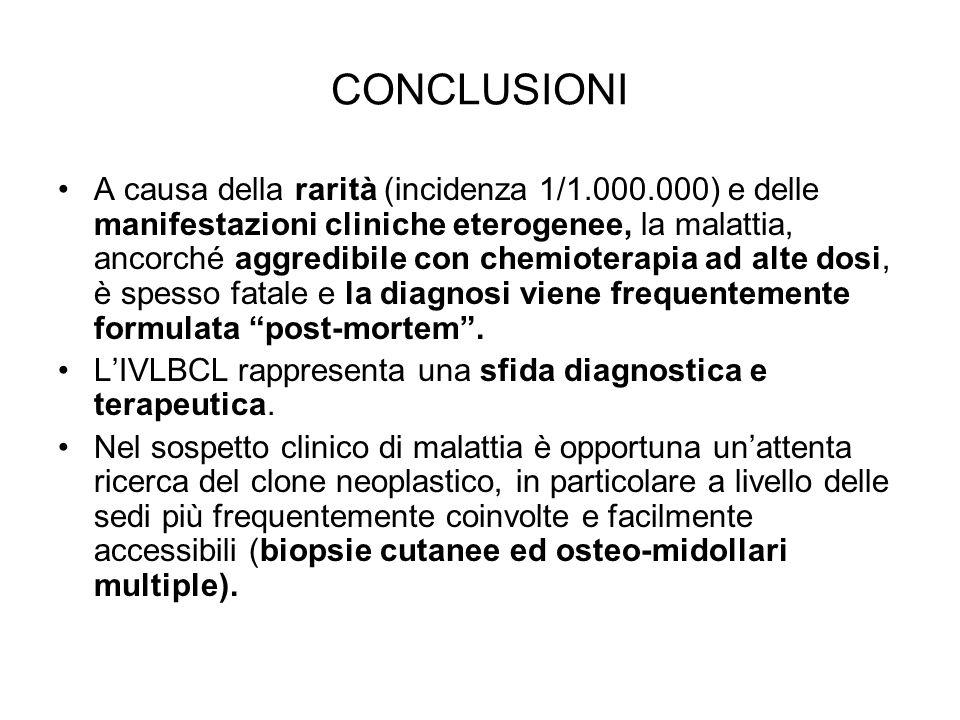 CONCLUSIONI A causa della rarità (incidenza 1/1.000.000) e delle manifestazioni cliniche eterogenee, la malattia, ancorché aggredibile con chemioterap