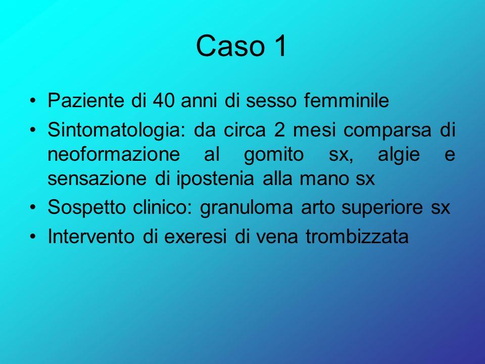Caso 1 Paziente di 40 anni di sesso femminile Sintomatologia: da circa 2 mesi comparsa di neoformazione al gomito sx, algie e sensazione di ipostenia
