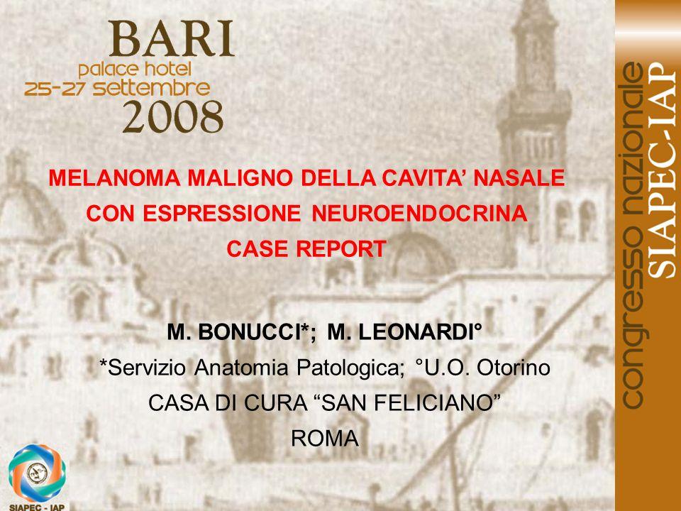 MELANOMA MALIGNO DELLA CAVITA NASALE CON ESPRESSIONE NEUROENDOCRINA CASE REPORT M.
