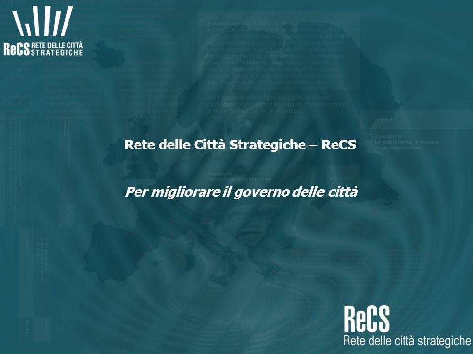 Rete delle Città Strategiche – ReCS Per migliorare il governo delle città