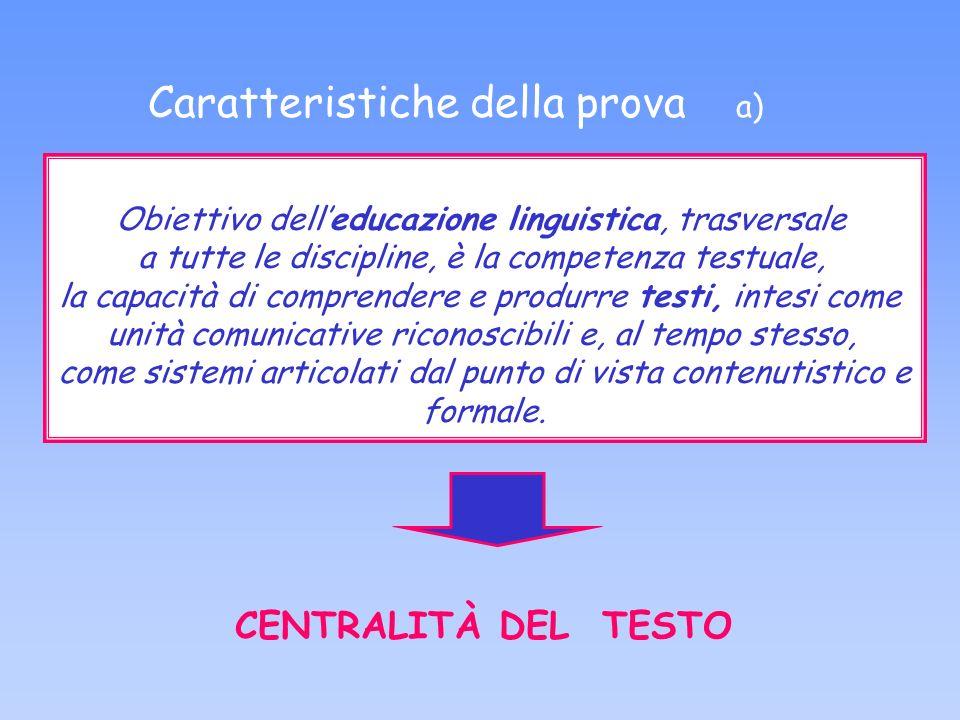 CENTRALITÀ DEL TESTO Obiettivo delleducazione linguistica, trasversale a tutte le discipline, è la competenza testuale, la capacità di comprendere e p