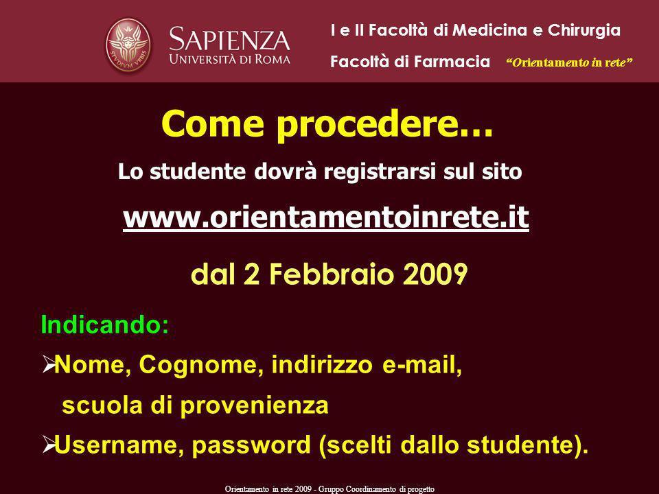Orientamento in rete 2009 - Gruppo Coordinamento di progetto Indicando: Nome, Cognome, indirizzo e-mail, scuola di provenienza Username, password (sce