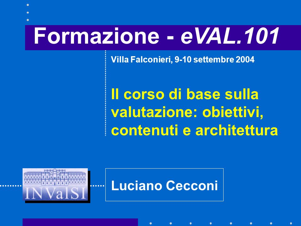 Architettura - Struttura Seminario iniziale Studio a distanza Seminario finale eVAL Dispense Bibliografia Letture consigliate Glossario Bacheca Forum