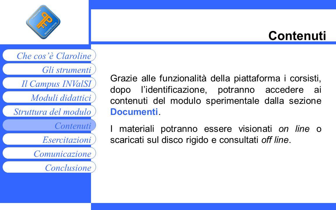 Moduli didattici Contenuti Esercitazioni Comunicazione Gli strumenti Che cosè Claroline Conclusione Struttura del modulo Il Campus INValSI Contenuti G