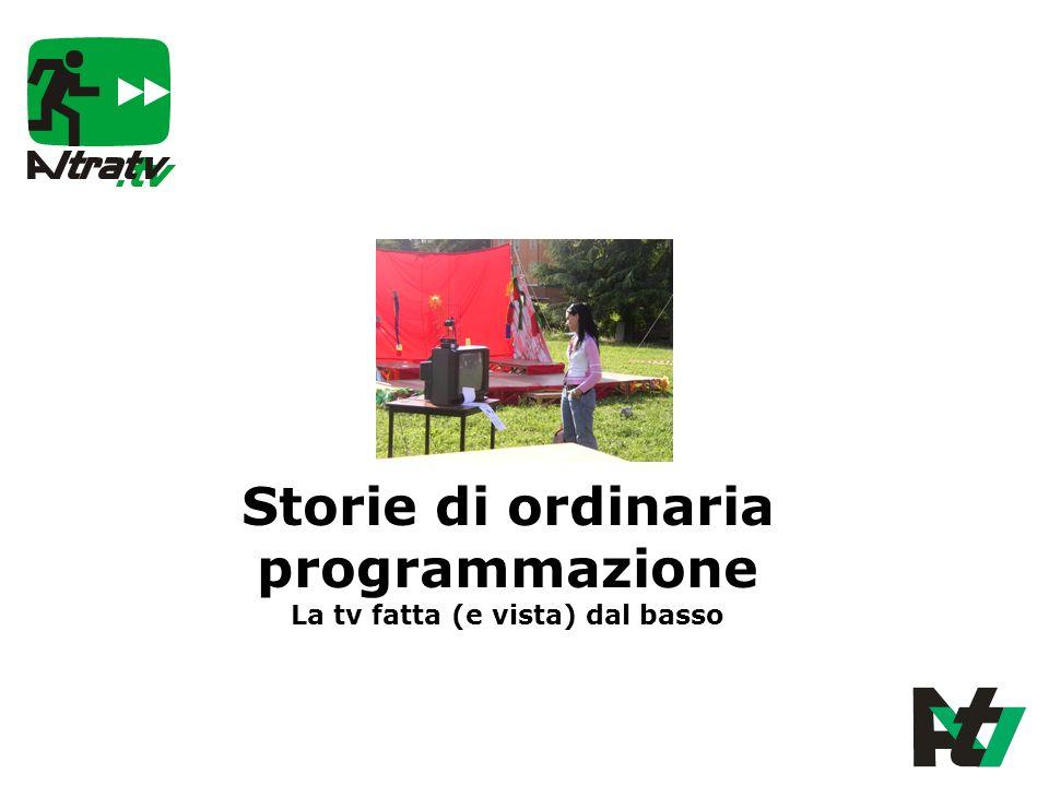 Storie di ordinaria programmazione La tv fatta (e vista) dal basso
