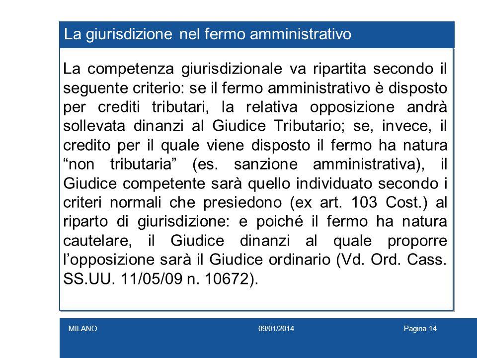 La giurisdizione nel fermo amministrativo La competenza giurisdizionale va ripartita secondo il seguente criterio: se il fermo amministrativo è dispos