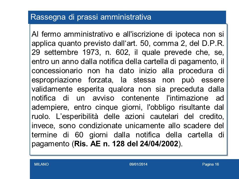Rassegna di prassi amministrativa Al fermo amministrativo e all'iscrizione di ipoteca non si applica quanto previsto dallart. 50, comma 2, del D.P.R.